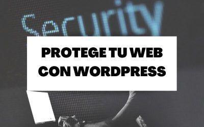 8 consejos para proteger tu web con WordPress